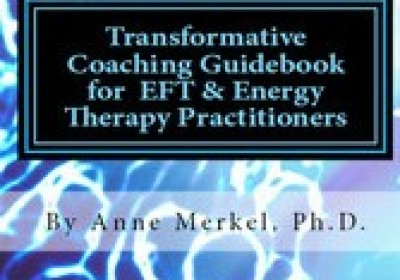 EFT Coaching Guidebook For EFT & Energy Therapy Practitioners